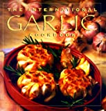 The International Garlic Cookbook, Collins Publishers Staff, 000225056X