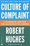 Culture of Complaint: The Fraying of...