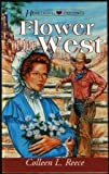 Flower of the West, Colleen L. Reece, 1557487693