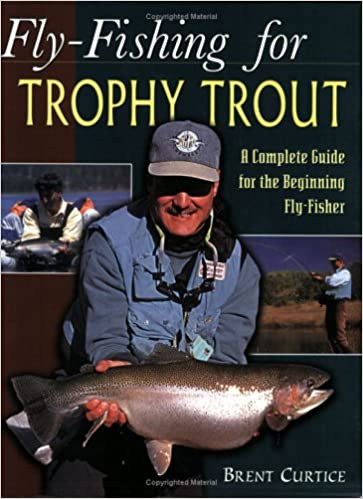 Fly-Fishing for Trophy Trout