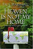 Heaven Is Not My Home, Paul Marshall, 084991471X