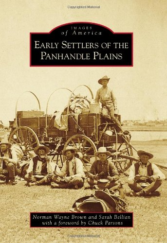Early Settlers of the Panhandle Plains (Images of America)