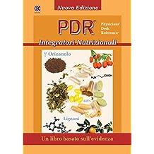 PDR® Integratori Nutrizionali: Un Libro basato sull'evidenza (Italian Edition)
