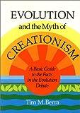 Evolution and the Myth of Creationism, Tim M. Berra, 0804717702