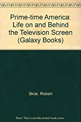 Prime-time America: Life on and Behind the Television Screen (Galaxy Books)
