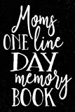 Moms One Line A Day Memory Book: 5 Years Of Memories, Blank Date No Month, 6 x 9, 365 Lined Pages