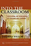 Into the Classroom: Developing the Scholarship ofTeaching and Learning
