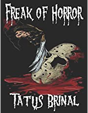 Freak Of Horror: An adult Coloring Book Stress Relief Colouring Pages For Teens, Adults Kids Relaxation With Creepy Freaky Halloween Bloody Killers