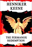 The Permanox Redemption, Henniker Keene, 1403331162