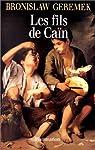 Les fils de Caïn : L'image des pauvres et des vagabonds dans la littérature européenne du XVe au XVIIe siècle par Geremek
