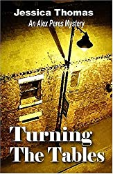Turning The Tables: An Alex Peres Mystery (Alex Peres Mysteries)