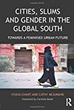 img - for Cities, Slums and Gender in the Global South: Towards a feminised urban future (Regions and Cities) book / textbook / text book