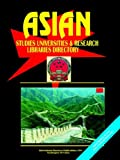 Asian Studies University and Research Libraries, Researchers and Experts Directories (USA and Canada) 2001, USA Ibp Staff, 0739701460