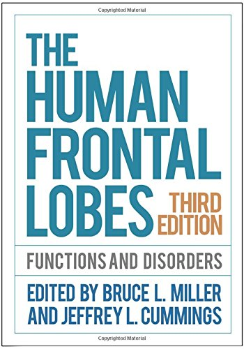 The Human Frontal Lobes, Third Edition: Functions and Disorders (Science and Practice of Neuropsychology)
