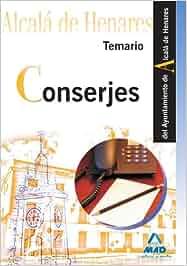 Conserjes Del Ayuntamiento De Alcalá De Henares. Temario