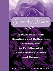 Journal of Desires: A Daily Guide to Wish Fulfillment for Your Body, Mind, and Soul