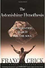 Astonishing Hypothesis: The Scientific Search for the Soul 1st (first) Edition by Francis Crick (1995)