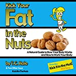 Kick Your Fat in the Nuts | T.C. Hale