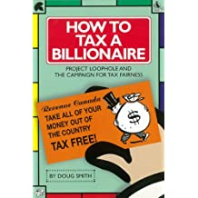 How to Tax a Billionaire: Project Loophole and the Campaign for Tax Fairness