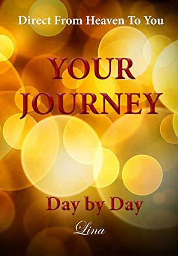 Your Journey - Day by Day: Direct From Heaven To You by Beyond Woman