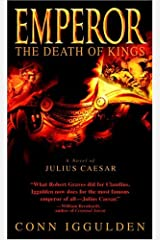 Emperor: The Death of Kings: A Novel of Julius Caesar (Emperor Series Book 2) Kindle Edition