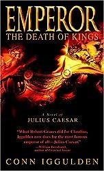 Emperor: The Death of Kings: A Novel of Julius Caesar (Emperor Series Book 2)