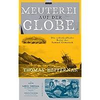 Meuterei auf der Globe. Die schicksalhafte Reise des Samuel Comstock