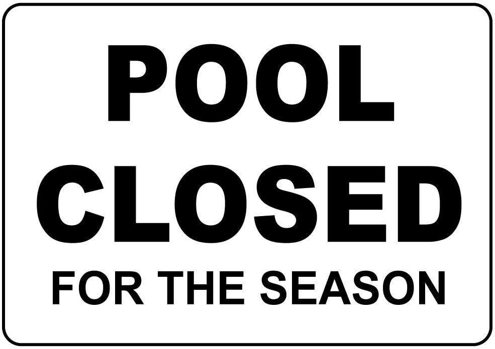 TammieLove Pool Closed For The Season Se/ñal de Advertencia de Seguridad de 8 x 12 Pulgadas