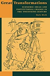 Great Transformations: Economic Ideas and Institutional Change in the Twentieth Century by Mark Blyth (2002-09-16)