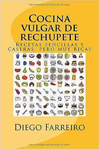Cocina Vulgar De Rechupete Recetas Sencillas Y Caseras