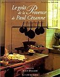 Le Goût de la Provence de Paul Cézanne
