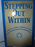 Stepping Out Within : The Ennegram and Essence, Olson, Robert W., 0963486004