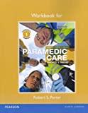 Workbook for Paramedic Care : Principles and Practice, Bledsoe, Bryan E. and Porter, Robert S., 0132112329