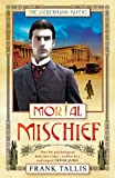 Front cover for the book Mortal Mischief by Frank Tallis