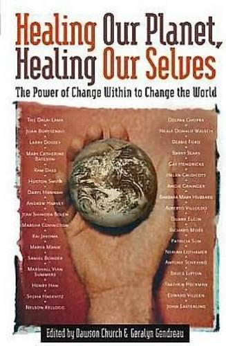 Healing Our Planet, Healing Our Selves: The Power of Change Within to Change the World