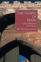 The Gospel of Mark: A Socio-Rhetorical Commentary Kindle Edition