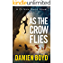 As the Crow Flies (The DI Nick Dixon Crime Series Book 1)