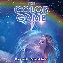 The Color Game Audiobook by Margherita Crystal Lotus Narrated by Margherita Crystal Lotus