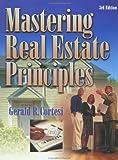 Mastering Real Estate Principles, Gerald R. Cortesi, 0793141168