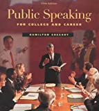 Public Speaking for College and Career, Gregory, Hamilton and Calomiris, Charles W., 0072425091