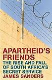 Apartheid's Friends, James Sanders, 0719566754