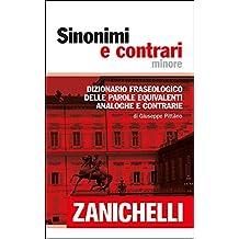 Sinonimi e contrari minore: Dizionario fraseologico delle parole equivalenti, analoghe e contrarie (Italian Edition)