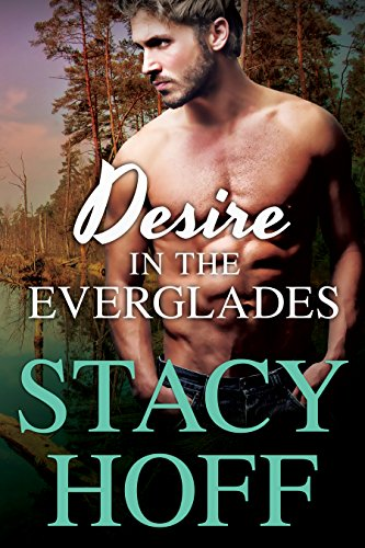 Desire in the Everglades by [Hoff, Stacy]