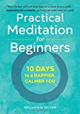 Product review for Practical Meditation for Beginners: 10 Days to a Happier, Calmer You