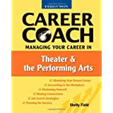 Managing Your Career in Theater and the Performing Arts