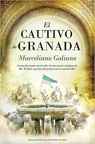El Cautivo De Granada (Novela histórica): Amazon.es: Marceliano Galiano Rubio: Libros