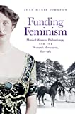 Image of Funding Feminism: Monied Women, Philanthropy, and the Women's Movement, 1870-1967 (Gender and American Culture)