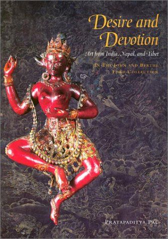 Desire and Devotion: Art from India, Nepal, and Tibet : In the John and Berthe Ford Collection PDF
