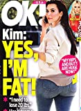 "Kim Kardashian: ""Yes, I m Fat!"" * Jennifer Lawrence vs. Kristen Stewart * Halle Berry vs. Olivier Martinez * Mary-Kate, Elizabeth and Ashley Olsen * Jessica Alba * August 25, 2014 OK! Magazine"