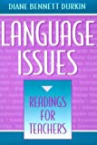 Language Issues : Readings for Teachers, Durkin, Diane Bennett, 0801309514